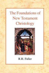 The Foundations of New Testament Christology