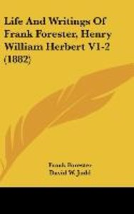 Life And Writings Of Frank Forester, Henry William Herbert V1-2