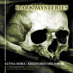 Dark Mysteries 06-Kutna Hora/Kreaturen Des Zorns