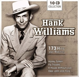 Hank Williams - 173 Hits and Rarities