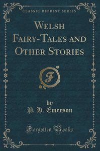 Welsh Fairy-Tales and Other Stories (Classic Reprint)
