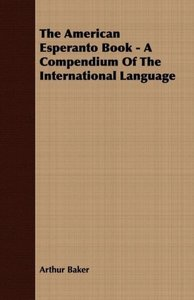 The American Esperanto Book - A Compendium Of The International