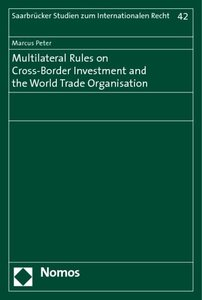Multilateral Rules in Cross-Border Investment and the World Trad