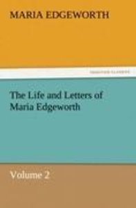 The Life and Letters of Maria Edgeworth, Volume 2