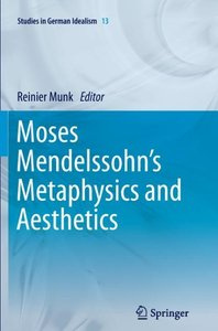 Moses Mendelssohn's Metaphysics and Aesthetics