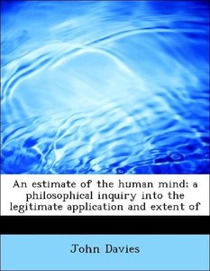 An estimate of the human mind; a philosophical inquiry into the
