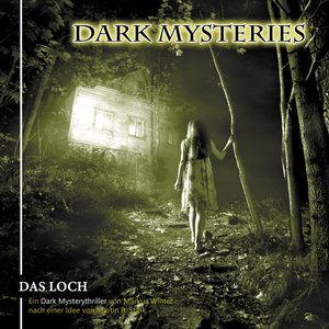 Dark Mysteries 02. Das Loch
