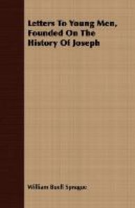 Letters To Young Men, Founded On The History Of Joseph