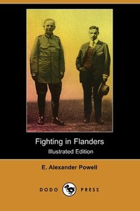 Fighting in Flanders (Illustrated Edition) (Dodo Press)