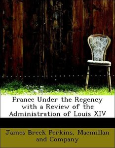 France Under the Regency with a Review of the Administration of