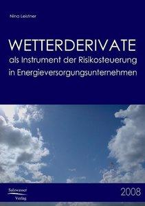 Wetterderivate als Instrument der Risikosteuerung in Energievers