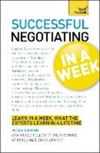 Successful Negotiating in a Week a Teach Yourself Guide