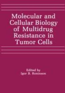 Molecular and Cellular Biology of Multidrug Resistance in Tumor