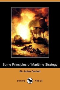Some Principles of Maritime Strategy (Dodo Press)