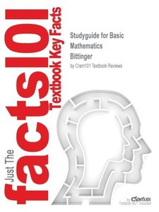 Studyguide for Basic Mathematics by Bittinger, ISBN 978020172147