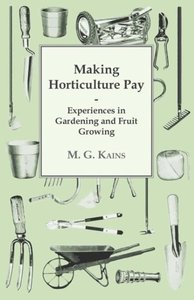 Making Horticulture Pay - Experiences in Gardening and Fruit Gro