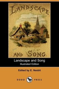 Landscape and Song (Illustrated Edition) (Dodo Press)