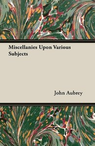Miscellanies Upon Various Subjects