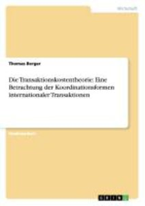 Die Transaktionskostentheorie: Eine Betrachtung der Koordination