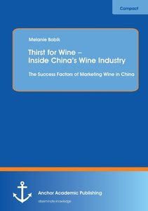 Thirst for Wine - Inside China's Wine Industry: The Success Fact