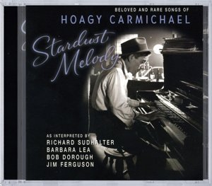 Stardust melody-Beloved and rare songs of Hoagy