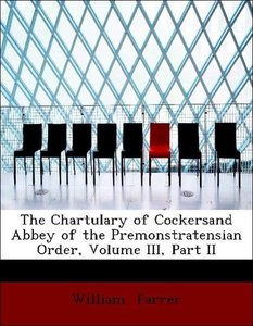 The Chartulary of Cockersand Abbey of the Premonstratensian Orde