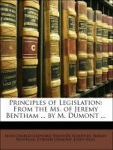Principles of Legislation: From the Ms. of Jeremy Bentham ... by