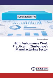 High Perfomance Work Practices in Zimbabwe\'s Manufacturing Sect