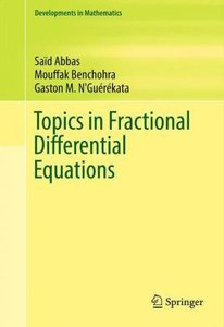 Topics in Fractional Differential Equations