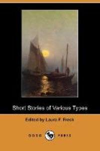 Short Stories of Various Types (Dodo Press)