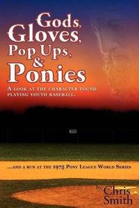 Gods, Gloves, Popups, & Ponies