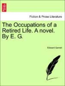 The Occupations of a Retired Life. A novel. By E. G. VOL. III
