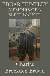 Edgar Huntley Memoirs of a Sleep Walker