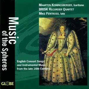 Music of the Spheres,English Consort Songs and In