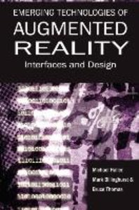 Emerging Technologies of Augmented Reality: Interfaces and Desig