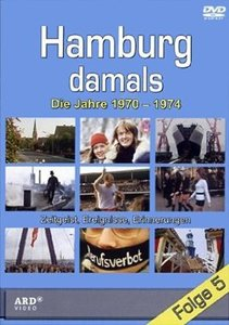 Hamburg damals-Folge 5: Die Jahre 1970-1974