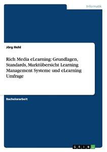 Rich Media eLearning: Grundlagen, Standards, Marktübersicht Lear