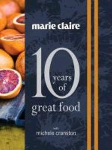 """Marie Claire: 10 Years of Great Food with Michele Cranston"""