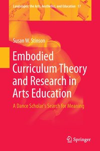 Embodied Curriculum Theory and Research in Arts Education