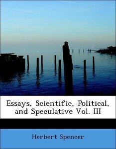 Essays, Scientific, Political, and Speculative Vol. III