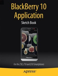 Blackberry 10 Application Sketch Book: For the Z30, Z10 and Q10