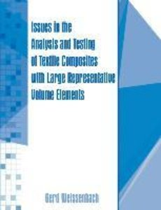 Issues in the Analysis and Testing of Textile Composites with La