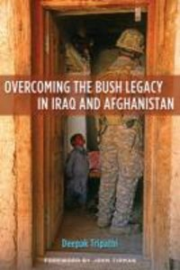 Tripathi, D: Overcoming the Bush Legacy in Iraq and Afghanis