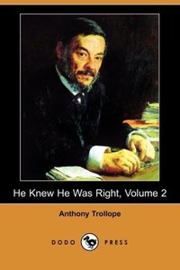 He Knew He Was Right, Volume 2 (Dodo Press)
