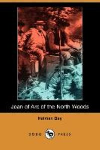 Joan of Arc of the North Woods (Dodo Press)