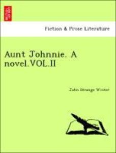 Aunt Johnnie. A novel.VOL.II