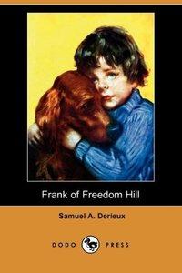 Frank of Freedom Hill (Dodo Press)