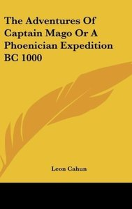 The Adventures Of Captain Mago Or A Phoenician Expedition BC 100