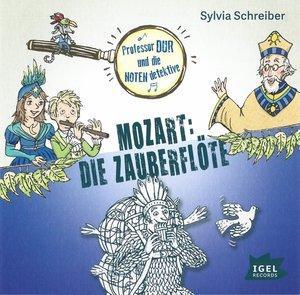 Prof. Dur und die Notendetektive 03. Mozart: Die Zauberflöte