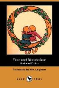 Fleur and Blanchefleur (Illustrated Edition) (Dodo Press)